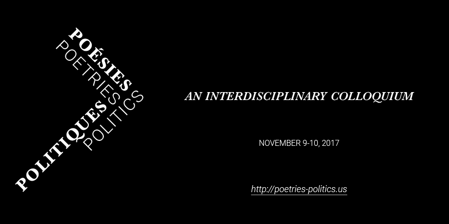 Poésies-Politiques / Poetries-Politics 2017: An Interdisciplinary Colloquium