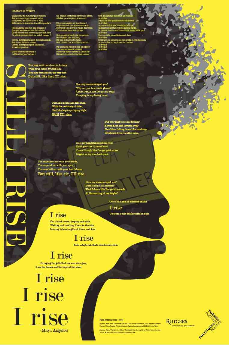 'Still I Rise' by Maya Angelou: Poster-Poem created by Arts and Sciences Student-Curator Faith Hoatson and Mason Gross Design Student Devon Monaghan. (Click the image for a downloadable, accessible PDF version).